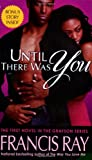 Until There Was You, Francis Ray, 0312944187