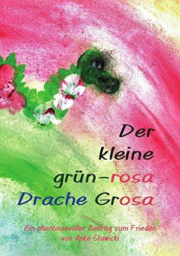 Der kleine grün-rosa Drache Grosa: Ein phantasievoller Beitrag zum Frieden