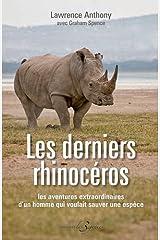 Les derniers rhinocéros - les aventures extraordinaires d'un homme qui voulait sauver une espèce Paperback