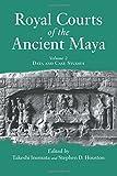 Royal Courts of the Ancient Maya, Richard Delgado and Takeshi Inomata, 0813338808