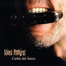 Blues Mongrel By Carlos Del Junco (2005-05-30)