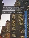 Teaching with The World in the Long Twentieth Century: An Instrtuctor's Manual