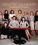 img - for Chaotic Harmony: Contemporary Korean Photography (Museum of Fine Arts, Houston) book / textbook / text book