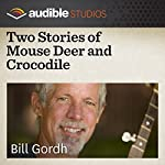 Two Stories of Mouse Deer and Crocodile: An Indonesian Folktale | Bill Gordh