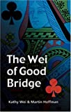 The Wei of Good Bridge, Kathy Wei and Martin Hoffman, 0713488018