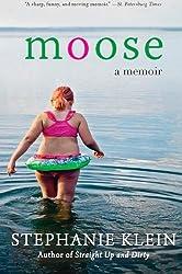 Moose: A Memoir by Stephanie Klein (2009-06-09)