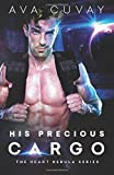 His Precious Cargo (The Heart Nebula Series) by Ava Cuvay (2016-02-26)