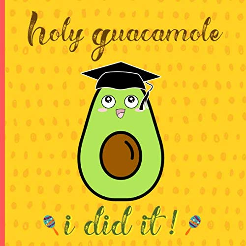 Holy Guacamole: Graduation Guest book Mexican, Fiesta, a keepsake memory book to treasure forever, (fill in advice & wishes cards style.) Avocado