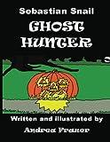 Sebastian Snail - Ghost Hunter, Andrea Frazer, 1480129690
