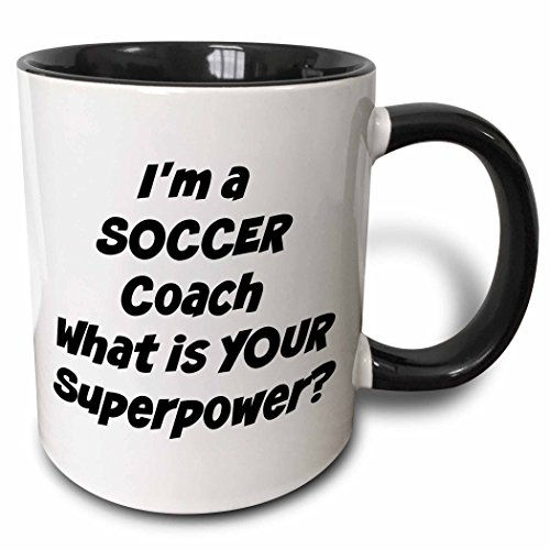 3dRose mug_216410_4 I'm a soccer coach, what's your super power - Two Tone Black Mug, 11oz