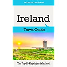 Ireland Travel Guide: The Top 10 Highlights in Ireland (Globetrotter Guide Books)