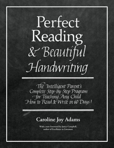 Perfect Reading, Beautiful Handwriting: The Intelligent Parent's Complete Step-by-Step Program for Teaching Any Child How to Read and Write in 60 Days! by Everyday Education, LLC