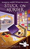 Stuck on Murder, Lucy Lawrence, 0425230295