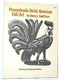 Pennsylvania Dutch American Folk Art, Kauffman, Henry J., 048621205X