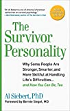 Download Survivor Personality: Why Some People Are Stronger, Smarter, and More Skillful atHandling Life's Diffi culties...and How You Can Be, Too in PDF ePUB Free Online