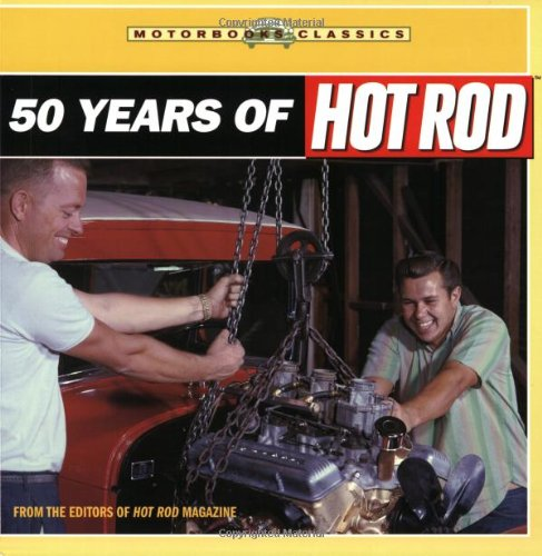 Download 50 Years of the Hot Rod (Motorbooks Classic) pdf epub