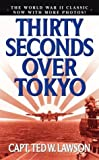 img - for Thirty Seconds Over Tokyo by Cap. Ted W. Lawson (2004-08-01) book / textbook / text book