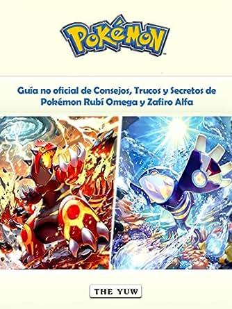 Guía No Oficial De Consejos, Trucos Y Secretos De Pokémon Rubí