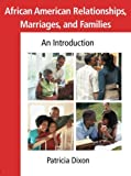African American Relationships, Marriages, and Families: An Introduction, Patricia Dixon, 0415955335