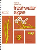 How to Know the Freshwater Algae, Prescott, G. W. and Bamrick, John, 0697047547