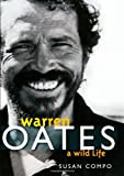 Warren Oates: A Wild Life (Screen Classics)
