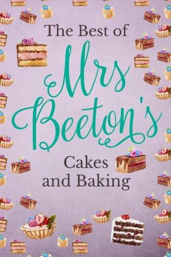 The Best Of Mrs Beeton's Cakes and Baking PDF ePub fb2 ebook