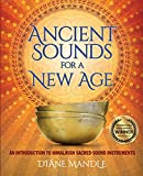 Ancient Sounds For a New Age: An Introduction to