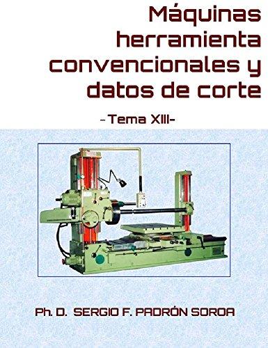 mquinas-herramienta-convencionales-y-datos-de-corte-tema-xiii-spanish-edition