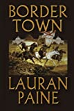 Border Town, Lauran Paine, 1477839607