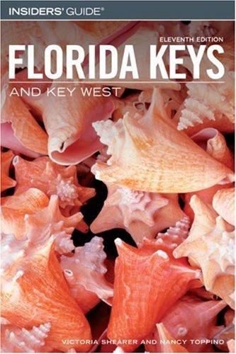 Insiders' Guide® to the Florida Keys and Key West, 11th (Insiders' Guide Series) (Insiders Guide To Florida Keys & Key West)
