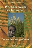 Proverbes créoles an Tan Lontan : Kon gran manman mwen té ka di / Comme disait ma grand-mère