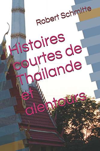 - Histoires courtes de Thailande et alentours (French Edition)