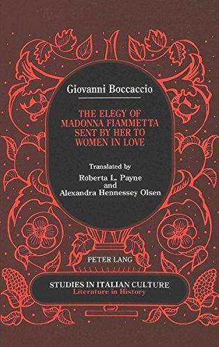 Giovanni Boccaccio: The Elegy of Madonna Fiammetta Sent by Her to Women in Love (Studies in Italian Culture)