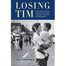 Losing Tim: How Our Health and Education Systems Failed My Son with Schizophrenia