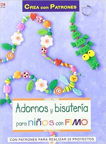 Adornos y bisutería para niños con Fimo (Serie Fimo) Amazon.es Pia Pedevilla Libros