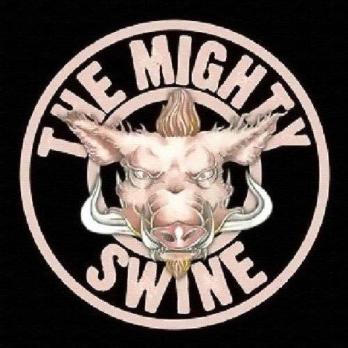 The Mighty Swine