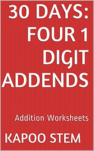 30 Addition Worksheets with Four 1-Digit Addends: Math Practice ...