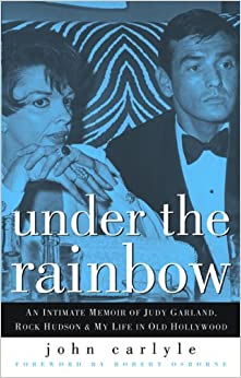 Under the Rainbow: An Intimate Memoir of Judy Garland, Rock Hudson, and My Life in Old Hollywood