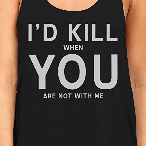 365 Printing -  Canotta  - Senza maniche  - Donna I'd Kill You Small