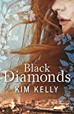 Front cover for the book Black diamonds by Kim Kelly