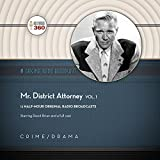 Mr. District Attorney, Vol. 1 (Hollywood 360 - Classic Radio Collection)