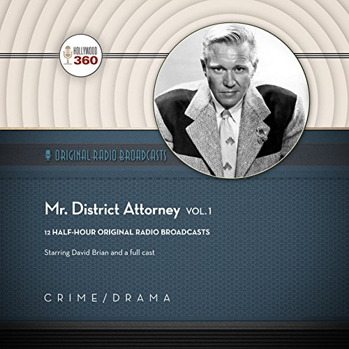Mr. District Attorney, Vol. 1 (Hollywood 360 - Classic Radio Collection) by Black Eye Entertainment and Blackstone Audio