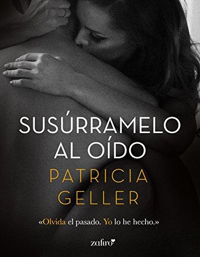 Susúrramelo al oído (Spanish Edition)
