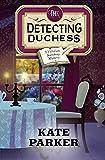 The Detecting Duchess (Victorian Bookshop Mystery) (Volume 5)
