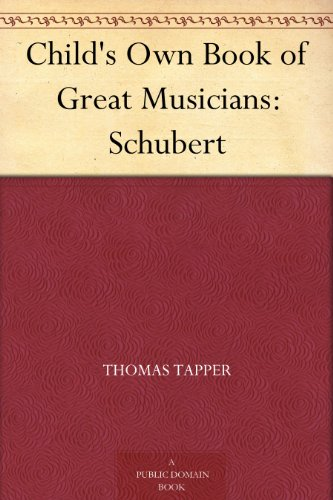 Child's Own Book of Great Musicians: Schubert by [Tapper, Thomas]