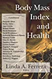Body Mass Index and Health, Ferrera, Linda A., 1594542813
