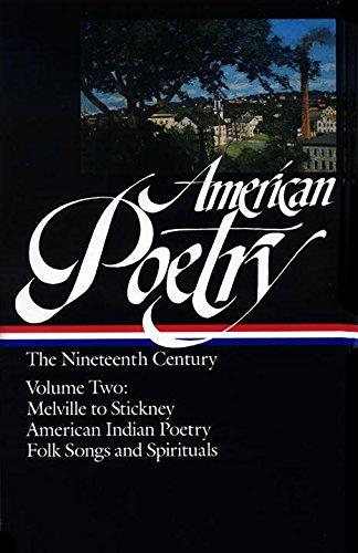 american-poetry-the-nineteenth-century-vol-2-herman-melville-to-stickney-american-indian-poetry-folk