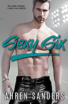 Sexy Six (The Bennett Brothers Book 2) by [Sanders, Ahren]