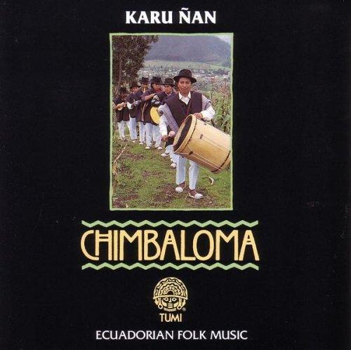 Chimbaloma: Ecuadorian Folk Music by Karu Nan (1994-04-21) by Tumi (1994-04-21)