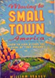 Moving to Small Town America, William Seavey, 0793114276